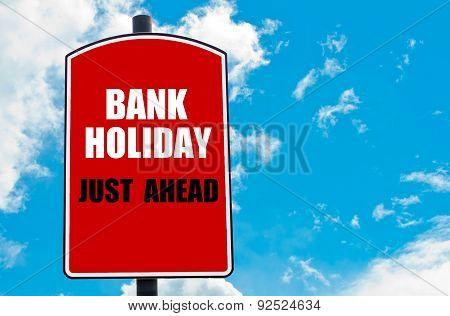 Bank Holiday Just Ahead