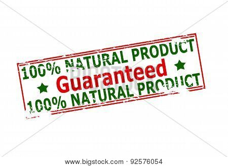 One Hundred Percent Natural Product Guaranteed