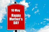pic of ten  - Ten May Happy Mothers Day greeting written on red road sign isolated over clear blue sky background - JPG