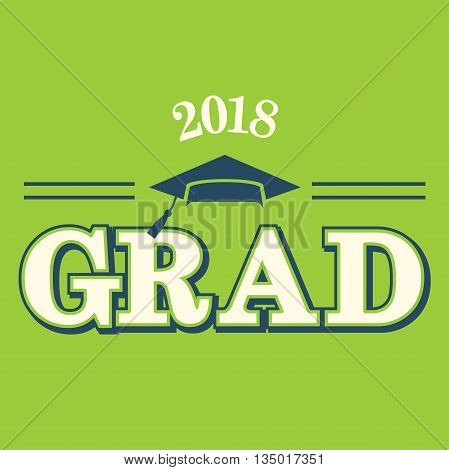 Green and Blue Class of 2018 Grad Vector Graphic with Graduation Cap and Tassel