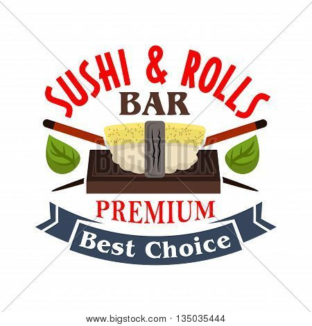 Sushi and rolls bar badge design template with cartoon icon of tamago nigiri sushi, topped by egg omelet with crossed chopsticks and green shiso leaves, decorated by ribbon banner with text Best Choise