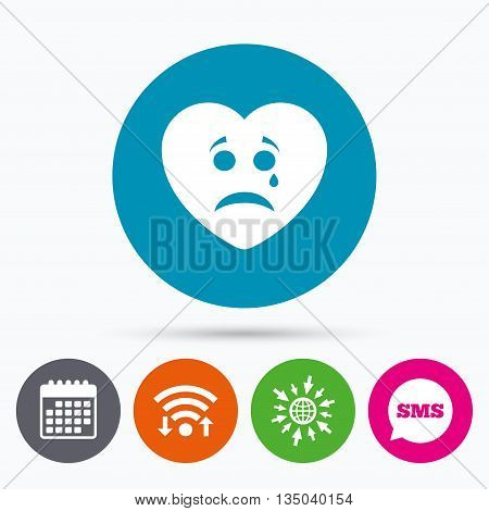 Wifi, Sms and calendar icons. Sad heart face with tear sign icon. Crying chat symbol. Go to web globe.