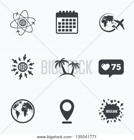 Calendar, like counter and go to web icons. Travel trip icon. Airplane, world globe symbols. Palm tree sign. Travel round the world. Location pointer.