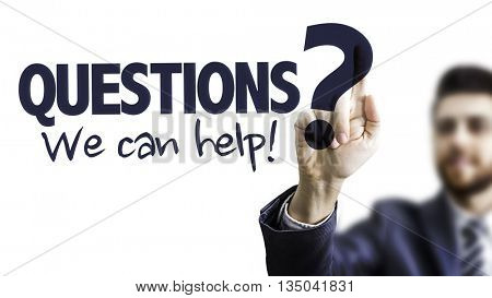 Business Man Pointing the Text: Questions? We Can Help!