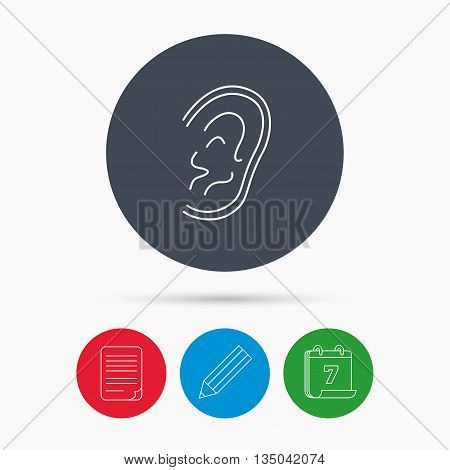 Ear icon. Hear or listen sign. Deaf human symbol. Calendar, pencil or edit and document file signs. Vector