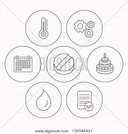 Thermometer, water drop and tablet icons. Birthday cake linear sign. Check file, calendar and cogwheel icons. Vector