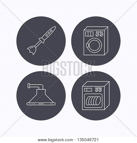 Dishwasher, washing machine and blender icons. Kitchen hood linear sign. Flat icons in circle buttons on white background. Vector