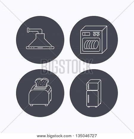 Dishwasher, refrigerator fridge and toaster icons. Kitchen hood linear sign. Flat icons in circle buttons on white background. Vector