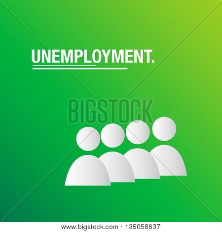 Unemployment people green background for international business