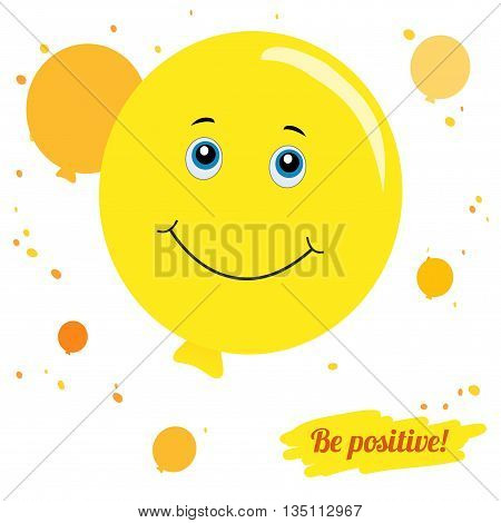 Vector illustration. Think positively. Be positive. Smile balloon for Your layout.