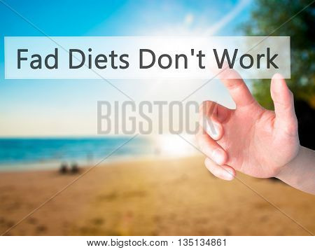 Fad Diets Don't Work - Hand Pressing A Button On Blurred Background Concept On Visual Screen.