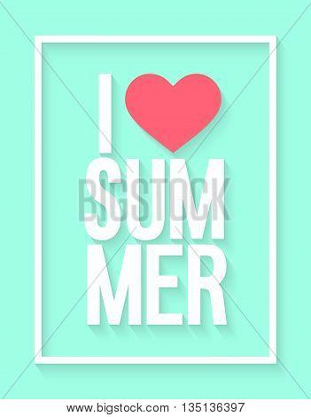 I love summer typographic design. Vector illustration.