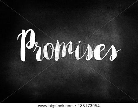 Promises written on a chalkboard