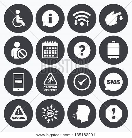 Wifi, calendar and mobile payments. Attention notification icons. Question mark and information signs. Injury and disabled person symbols. Sms speech bubble, go to web symbols.