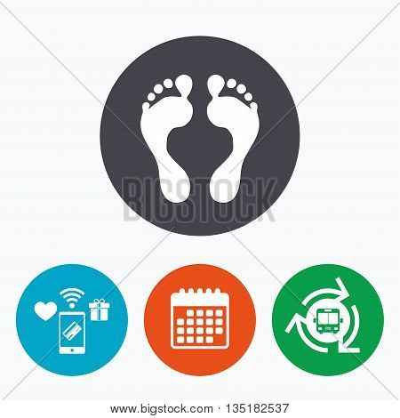 Human footprint sign icon. Barefoot symbol. Foot silhouette. Mobile payments, calendar and wifi icons. Bus shuttle.