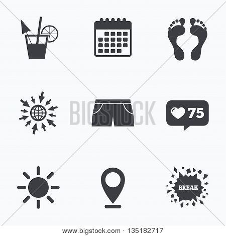 Calendar, like counter and go to web icons. Beach holidays icons. Cocktail, human footprints and swimming trunks signs. Summer sun symbol. Location pointer.