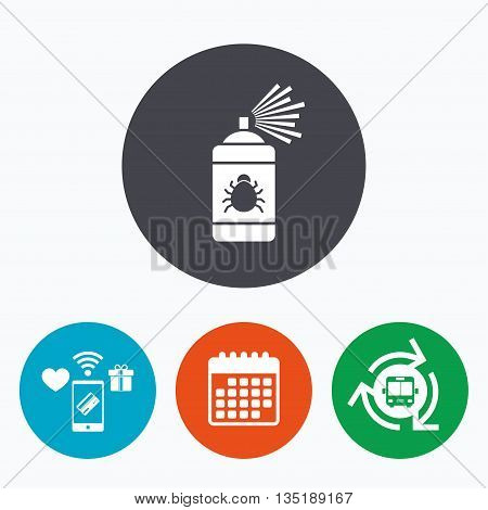 Bug disinfection sign icon. Fumigation symbol. Bug sprayer. Mobile payments, calendar and wifi icons. Bus shuttle.