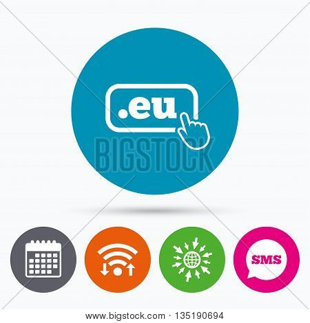 Wifi, Sms and calendar icons. Domain EU sign icon. Top-level internet domain symbol with hand pointer. Go to web globe.