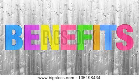 colorful BENEFITS word concept on wooden texture background