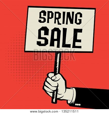 Poster in hand business concept with text Spring Sale, vector illustration