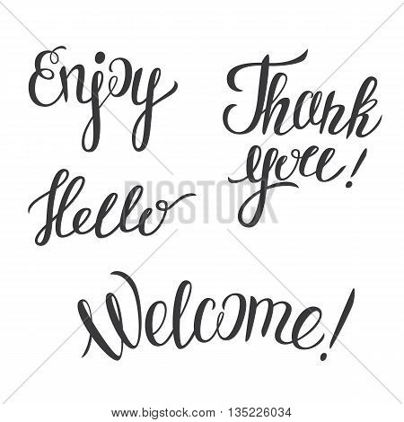 Hand lettering set -Enjoy- Hello-Thank you- Welcome. Set of hand drawn frases. Vector illustration of hand lettering quotes.