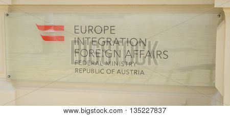 VIENNA AUSTRIA - MAY 31 2016: sign of the europe integration foreign affairs of federal ministry republic of austria at Minoritenplatz 81010 Vienna Australia