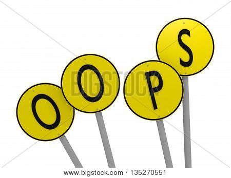 Yellow signs with the word Oops 3d rendering on white