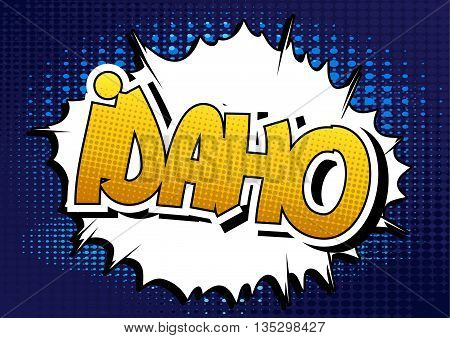 Idaho - Comic book style word on comic book abstract background.
