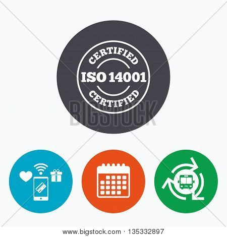 ISO 14001 certified sign icon. Certification stamp. Mobile payments, calendar and wifi icons. Bus shuttle.