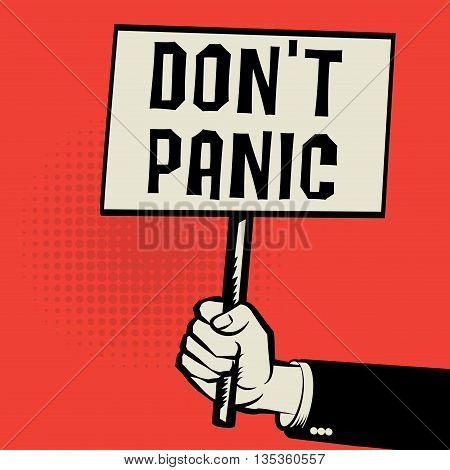Poster in hand business concept with text Don't Panic, vector illustration