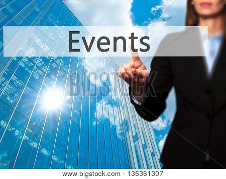 Events - Businesswoman Hand Pressing Button On Touch Screen Interface.
