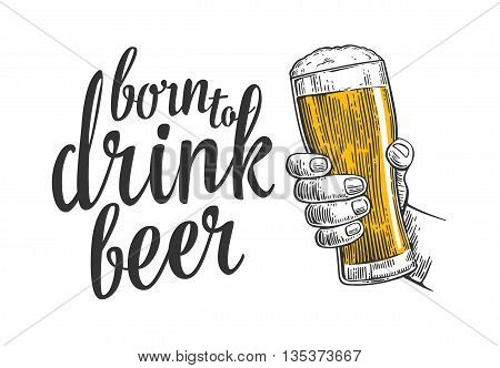 Male hand holding a beer glass. Vintage vector engraving illustration for web poster invitation to invitation to party and birthday. Isolated on white background