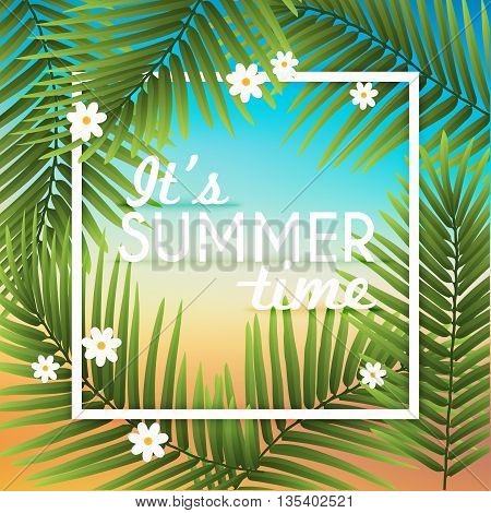 It's Summer time wallpaper typographical background with tropical plants. Summer poster summer fun summer party.