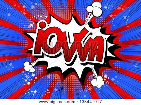 Iowa - Comic book style word on comic book abstract background.