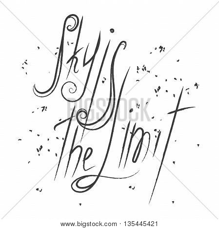 Hand sketched quote 'The sky is the limit' on textured background. The sky is the limit hand drawn motivational quote postcard, card, flyer, banner template.Inspirational vector lettering typography.