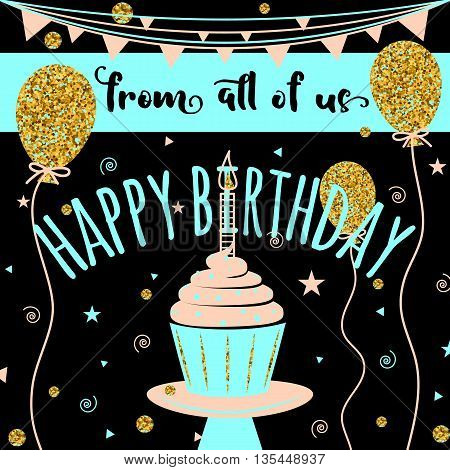 Happy Birthday vector greeting card. Felicitation background with golden balloons and cupcake on black. Fashion template for birth date banner, flyer, brochure, gift certificate, party invitation.