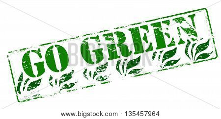Rubber stamp with text go green inside vector illustration