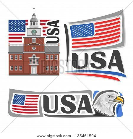 Vector logo USA,3 isolated illustrations: Independence Hall in Philadelphia on background of american national state flag, symbol of USA and flag of United States of America beside bald eagle close-up