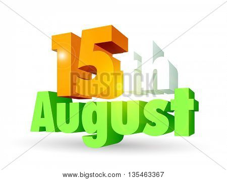 Glossy 3D Tricolor Text 15th August on white background for Indian Independence Day celebration.