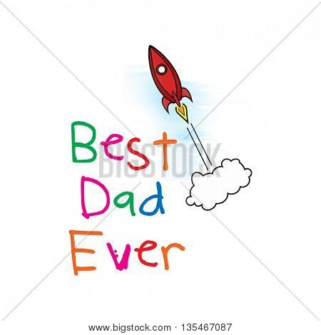 Word best dad ever on white background