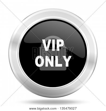vip only black icon, metallic design internet button, web and mobile app illustration