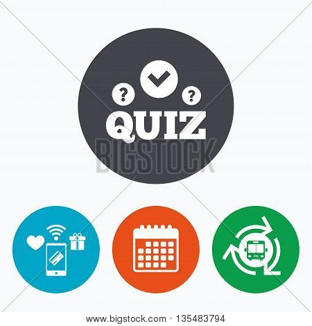 Quiz with check and question marks sign icon. Questions and answers game symbol. Mobile payments, calendar and wifi icons. Bus shuttle.