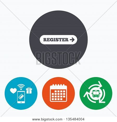 Register with arrow sign icon. Membership symbol. Website navigation. Mobile payments, calendar and wifi icons. Bus shuttle.
