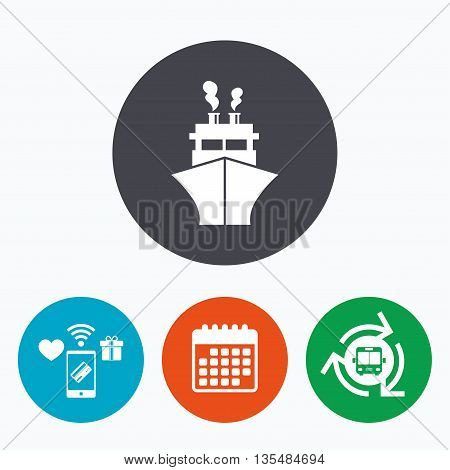 Ship or boat sign icon. Shipping delivery symbol. Mobile payments, calendar and wifi icons. Bus shuttle.