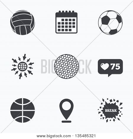 Calendar, like counter and go to web icons. Sport balls icons. Volleyball, Basketball, Soccer and Golf signs. Team sport games. Location pointer.