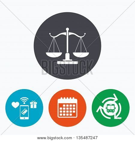 Scales of Justice sign icon. Court of law symbol. Mobile payments, calendar and wifi icons. Bus shuttle.