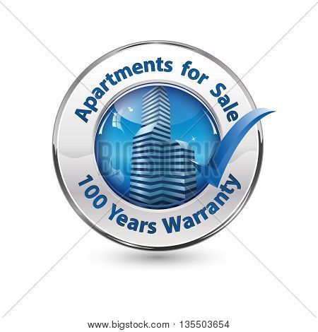 Apartments for Sale. 100 Years Warranty button / stamp for real estate agencies / construction industry
