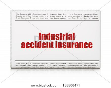 Insurance concept: newspaper headline Industrial Accident Insurance on White background, 3D rendering