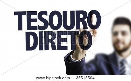 Business Man Pointing the Text: Treasury Direct (in Portuguese)