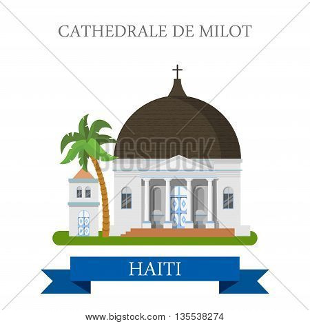 Cathedrale de Milot in Haiti flat vector illustration
